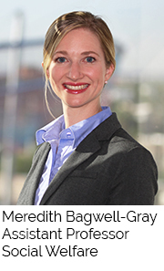 Meredith Bagwell-Gray, Assistant Professor Social Welfare