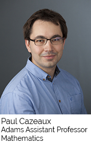 Paul Cazeaux, Adams Assistant Professor, Mathematics