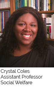 Crystal Coles, Assistant Professor, Social Welfare