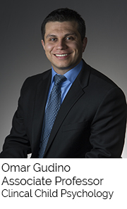 Omar Gudino, Associate Professor, Clinical Child Psychology