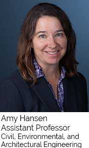 Amy Hansen, Assistant Professor, Civil Envrionmental and Architectural Engineering