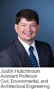 Justin Hutchinson, Assistant Professor, Civil Environmental and Architectural Engineering
