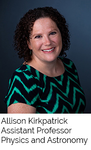 Allison Kirkpatrick, Assistant Professor, Physics and Astronomy