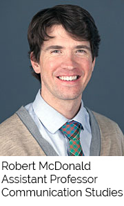 Robert McDonald, Assistant Professor, Communication Studies