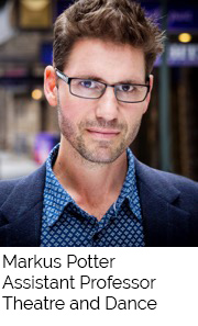 Markus Potter, Assistant Professor, Theatre and Dance