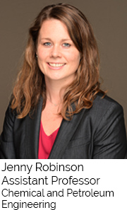 Jenny Robinson, Assistant Professor, Chemical and Petroleum Engineering